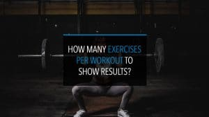 Exercises per workout to show result