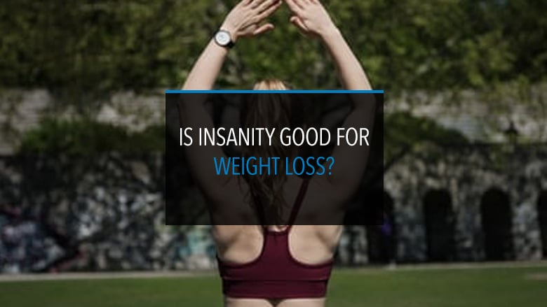 Is Insanity Good for Weight Loss