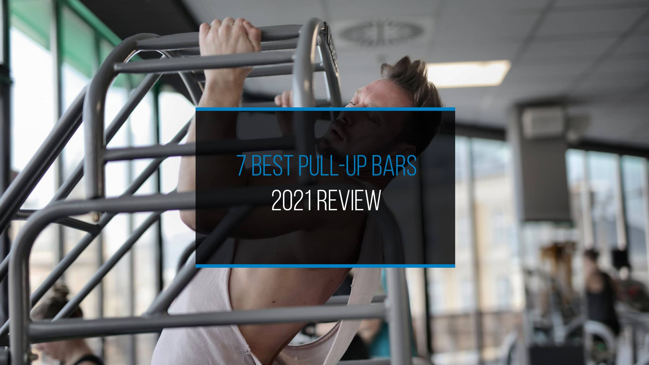 7 Best Pull-up Bars