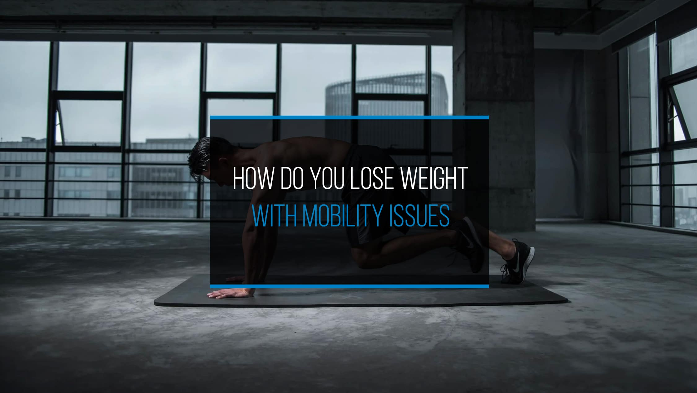 How do you lose weight with mobility issues