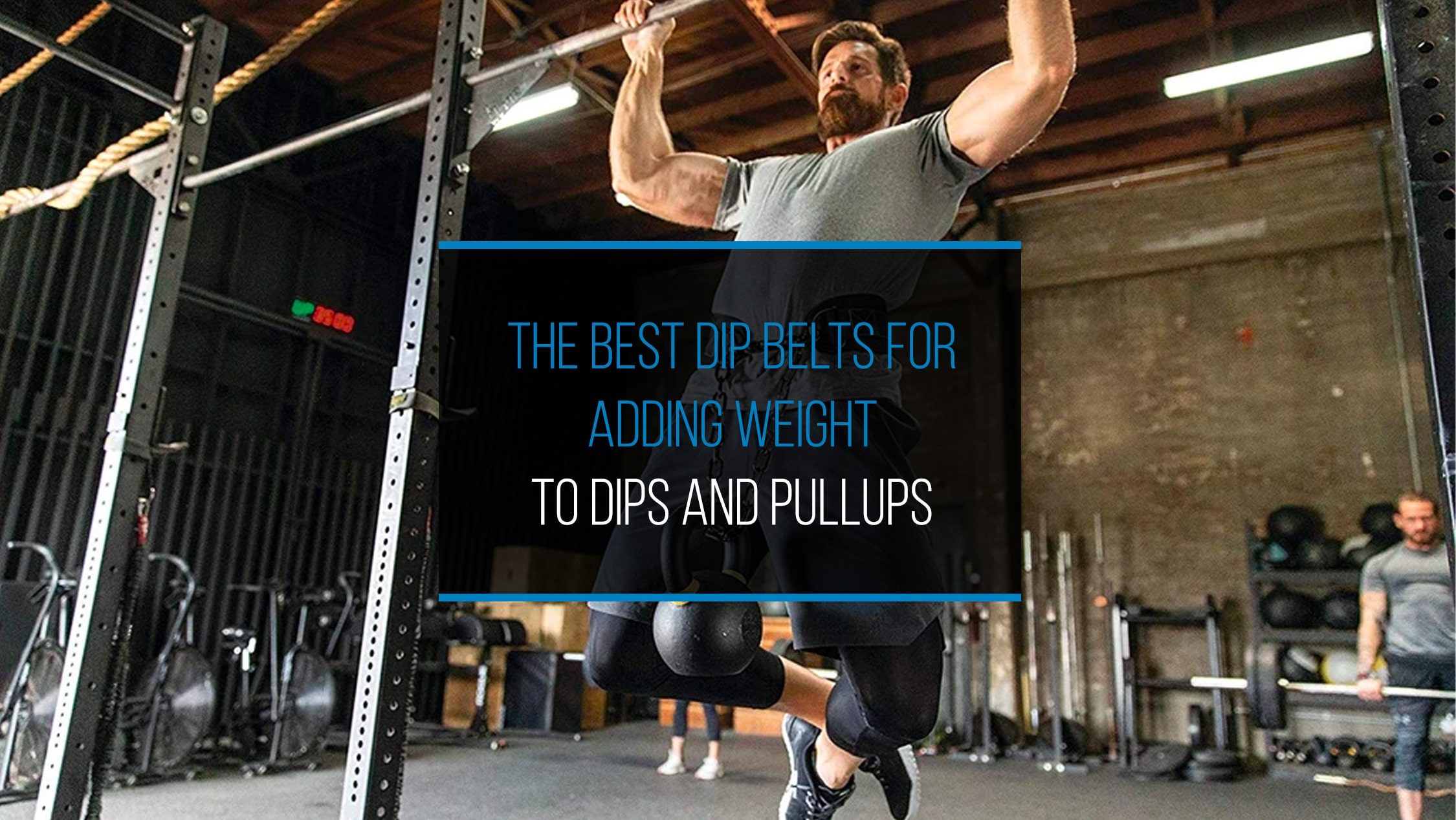 The Best Dip Belts For Adding Weight to dips and pullups