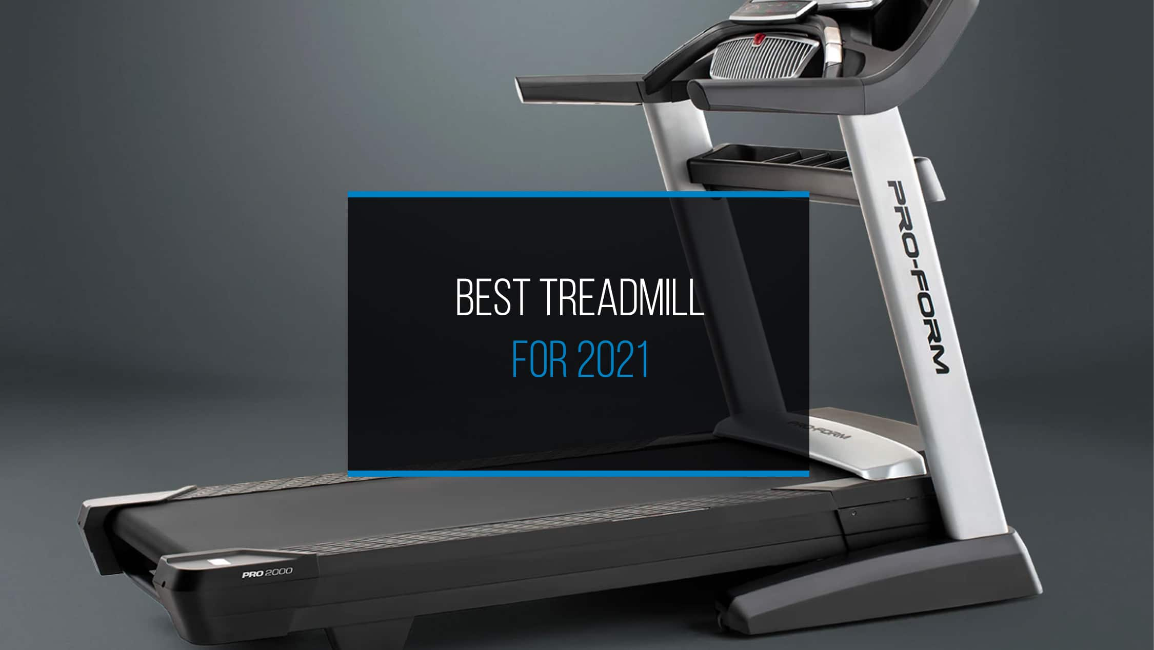 Best Treadmill for 2021