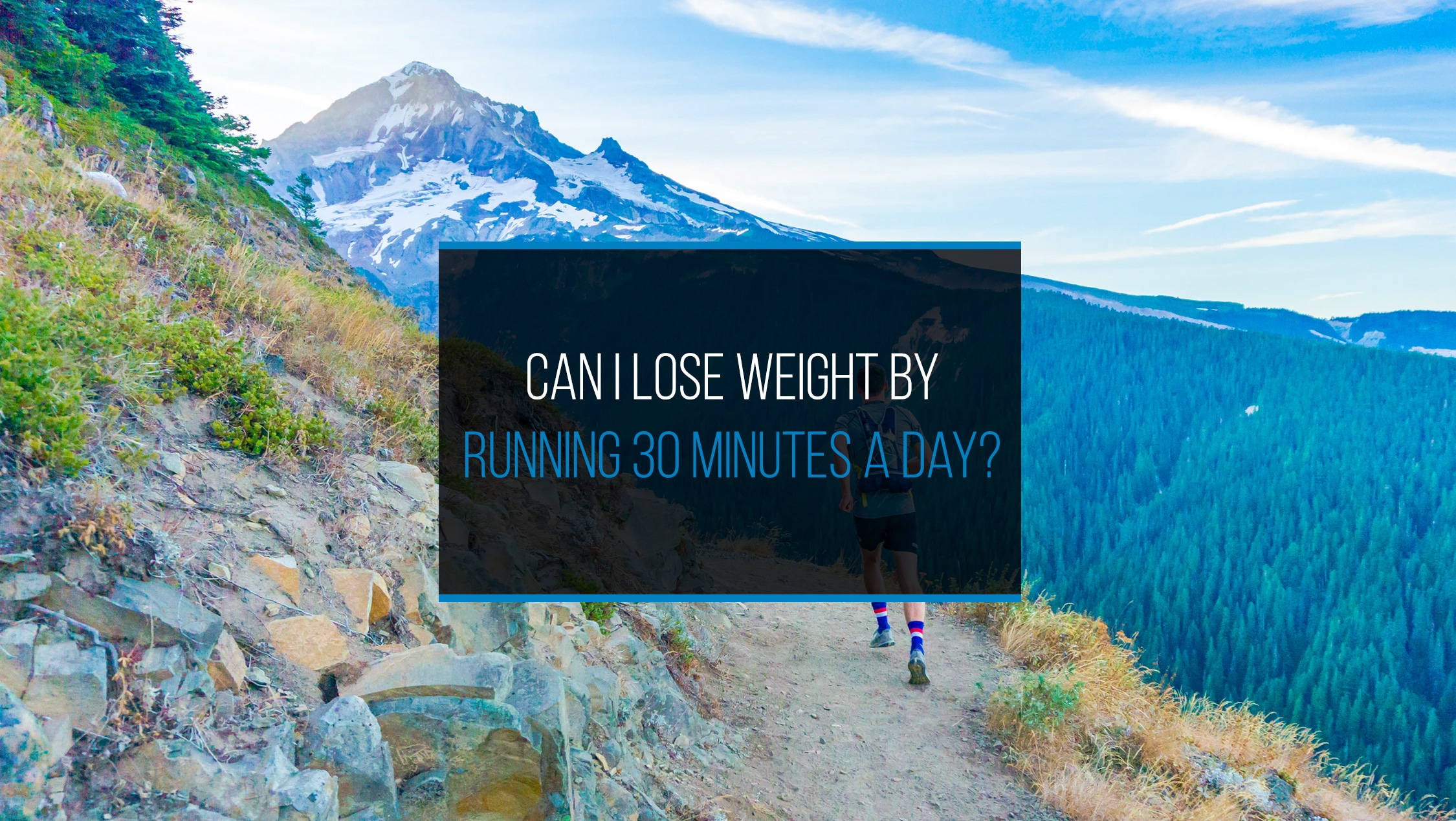 Can I Lose Weight By Running 30 Minutes A Day?