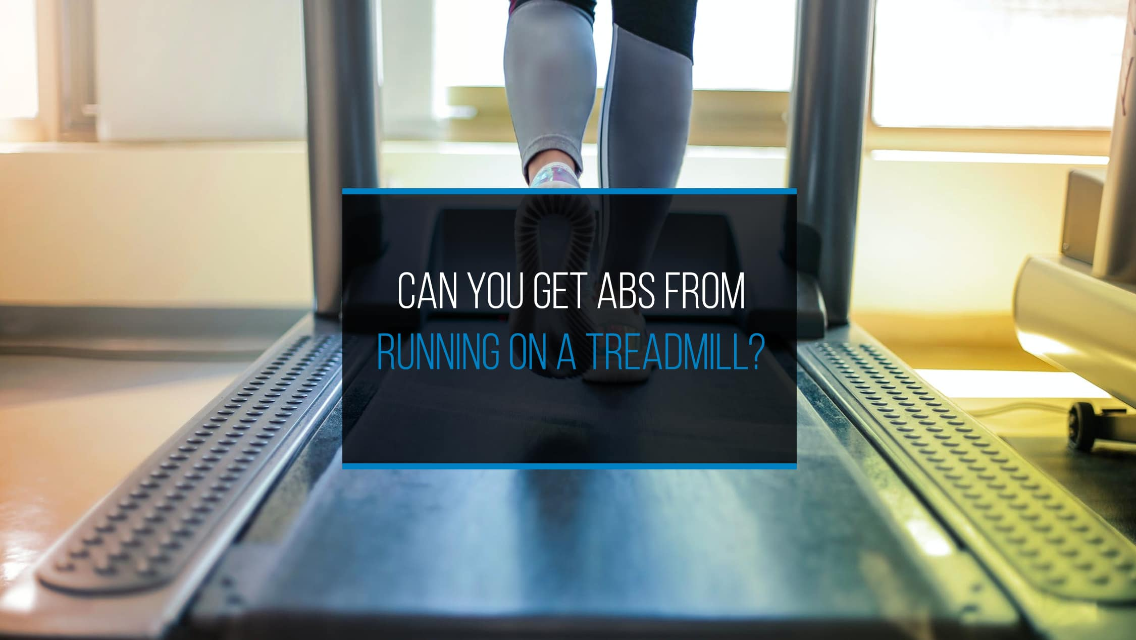 Can You Get Abs From Running on a Treadmill?