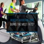 Which Cardio Machine Burns the Most Fats