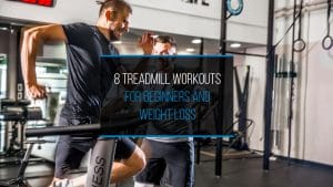 8 Treadmill Workouts for Beginners and Weigh Loss - WP