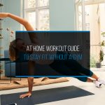 At Home Workout Guide to Stay Fit Without a Gym - WP