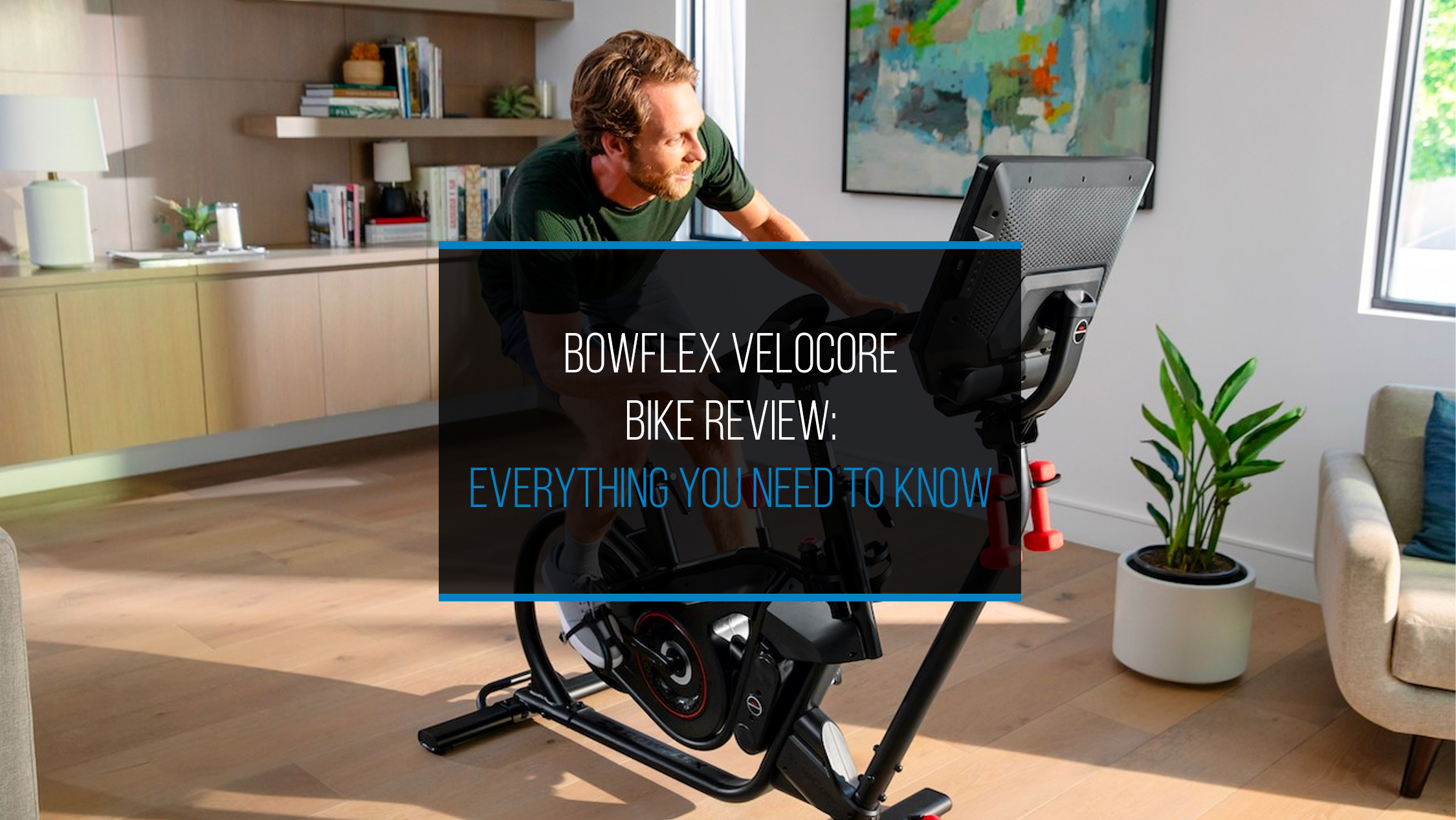 Bowflex VeloCore Bike Review - WP