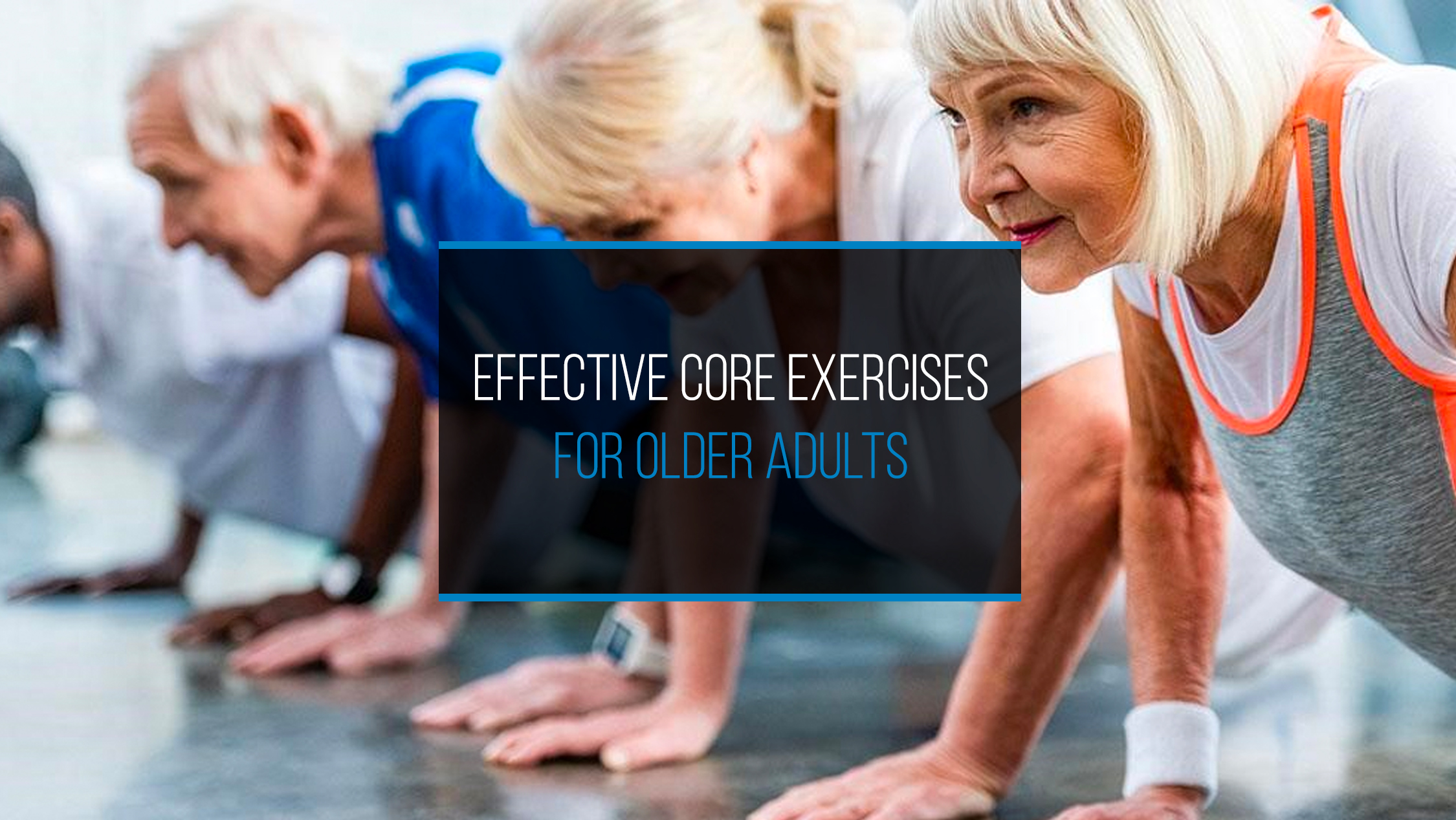Effective Core Exercises for Older Adults - WP