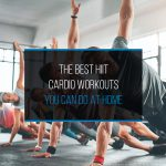The Best HIIT Cardio Workouts You Can Do At Home - WP