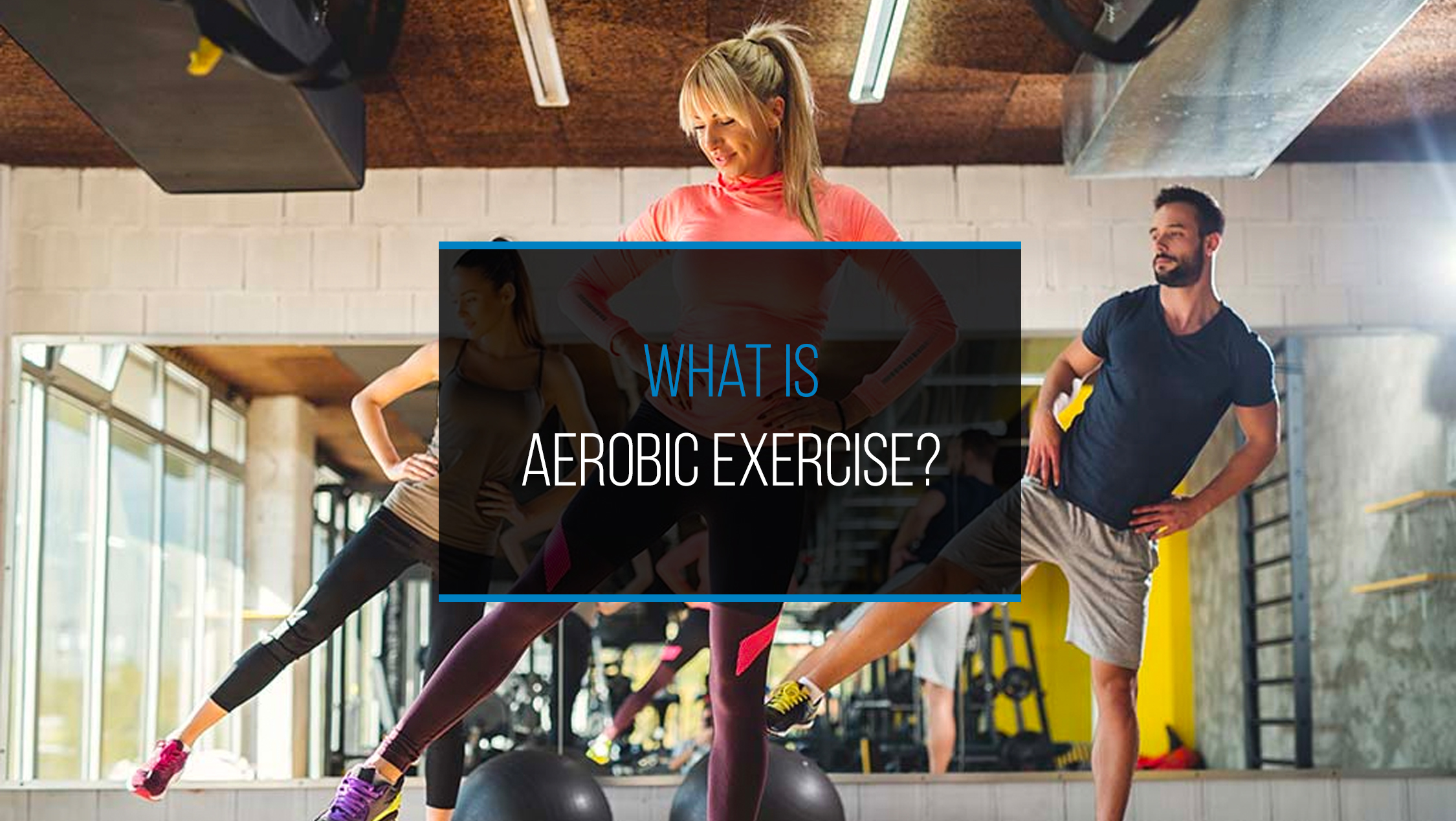 What is Aerobic Exercise - WP