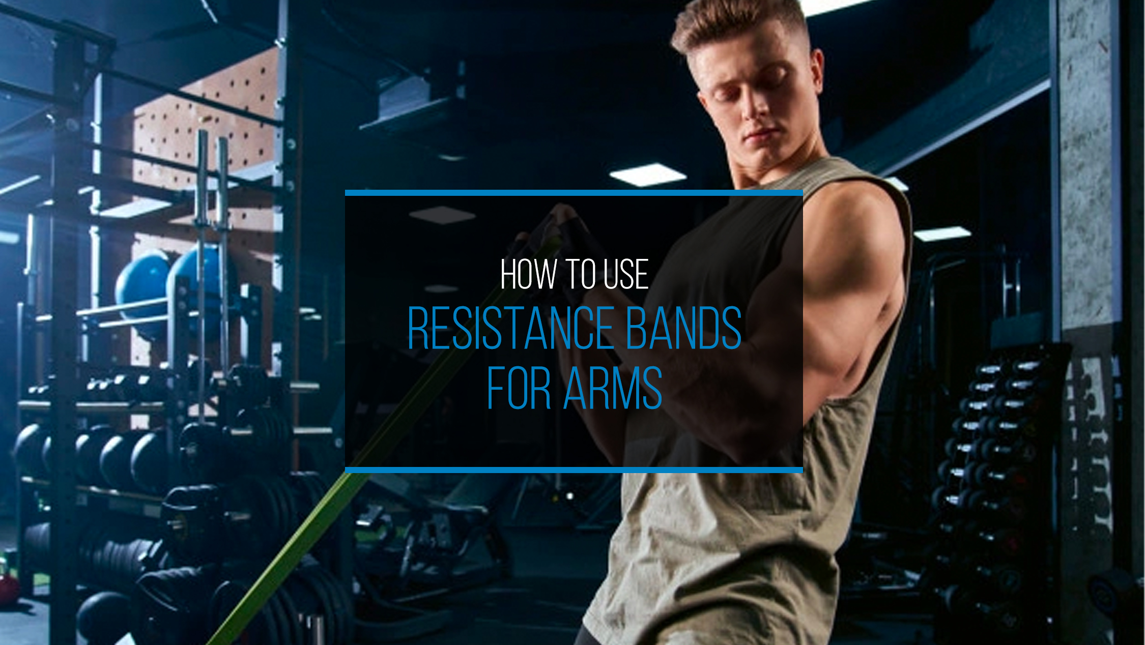 How to Use Resistance Bands for Arms - WP